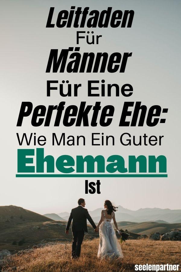 Leitfaden für Männer für eine perfekte Ehe Wie man ein guter Ehemann ist